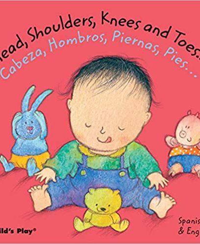 Head, Shoulders, Knees and Toes/Cabeza, Hombros, Piernas, Pies (Dual Language Baby Board Books-...