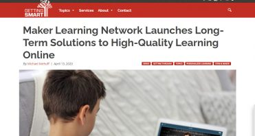 Screen-457-Maker-Learning-Network-Launches-Long-Term-Solutions-to-High-Quality-Learning-Online-I-Getting-Smart-www_gettingsmart_com-1